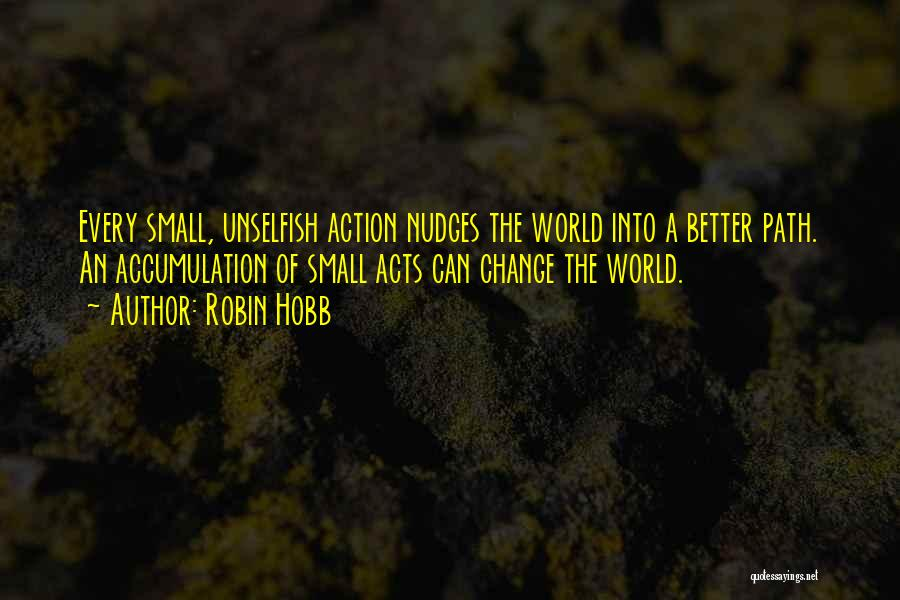 Accumulation Quotes By Robin Hobb