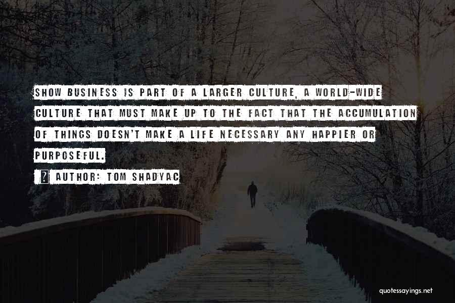 Accumulation Quotes By Tom Shadyac
