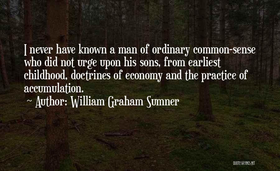Accumulation Quotes By William Graham Sumner