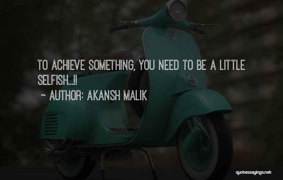Achieve Love Quotes By Akansh Malik