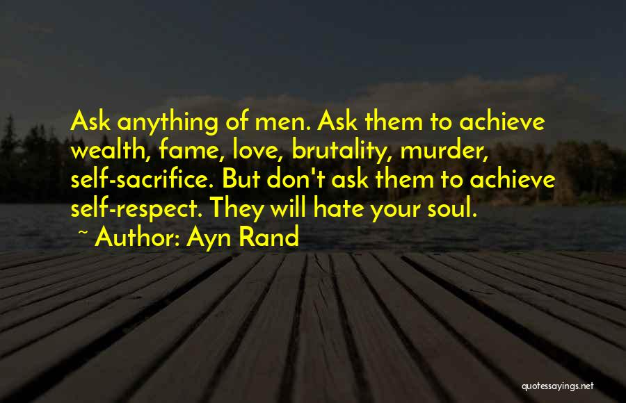 Achieve Love Quotes By Ayn Rand