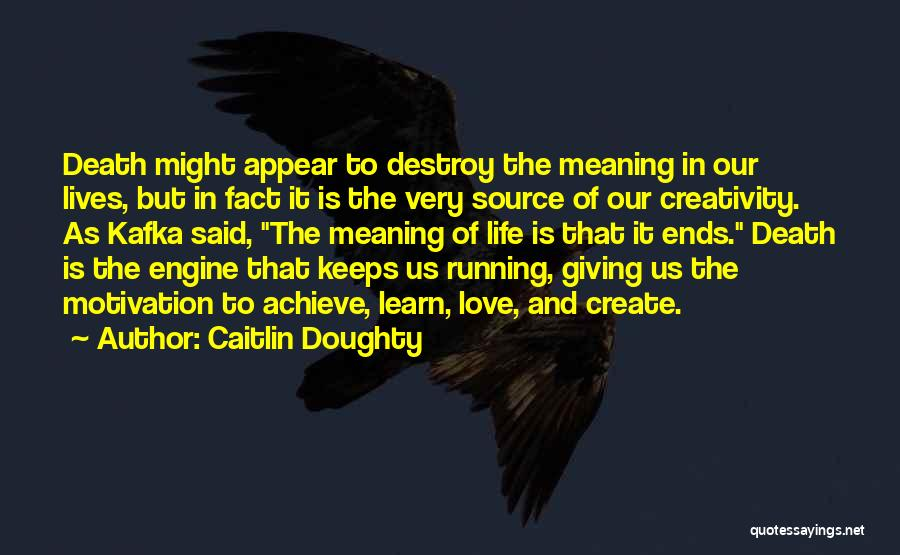 Achieve Love Quotes By Caitlin Doughty