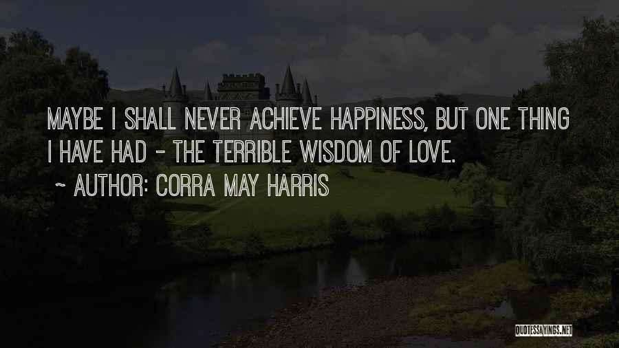 Achieve Love Quotes By Corra May Harris