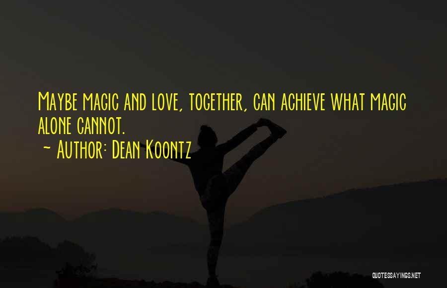 Achieve Love Quotes By Dean Koontz