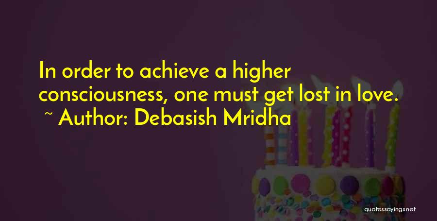 Achieve Love Quotes By Debasish Mridha