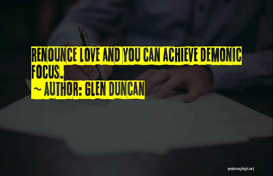 Achieve Love Quotes By Glen Duncan