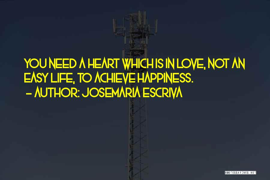 Achieve Love Quotes By Josemaria Escriva