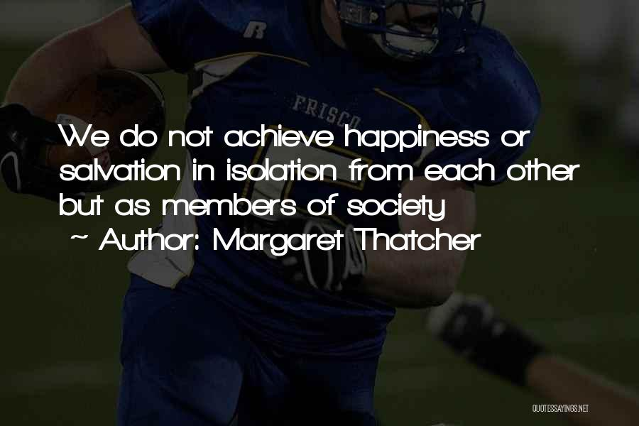 Achieve Love Quotes By Margaret Thatcher