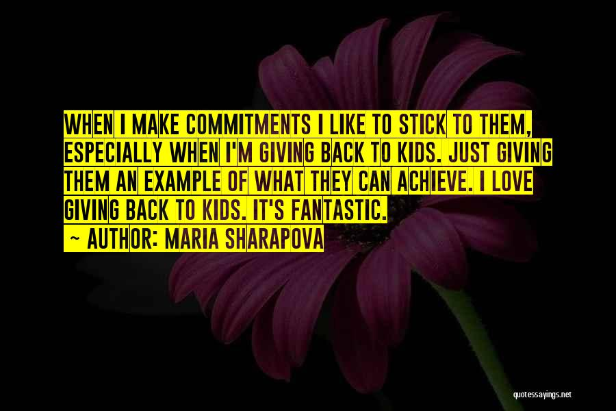Achieve Love Quotes By Maria Sharapova