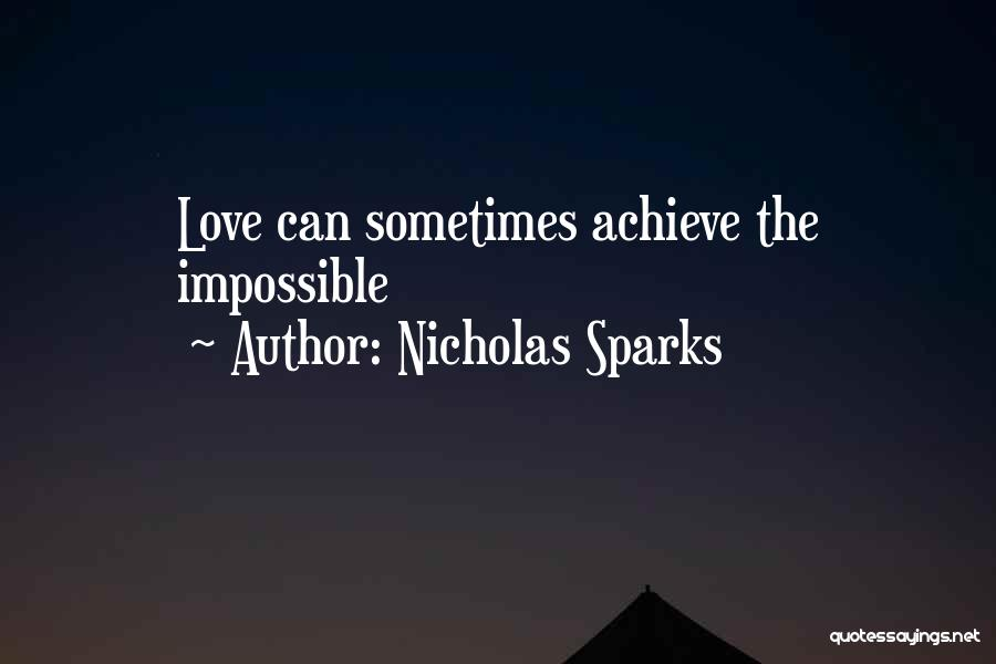 Achieve Love Quotes By Nicholas Sparks