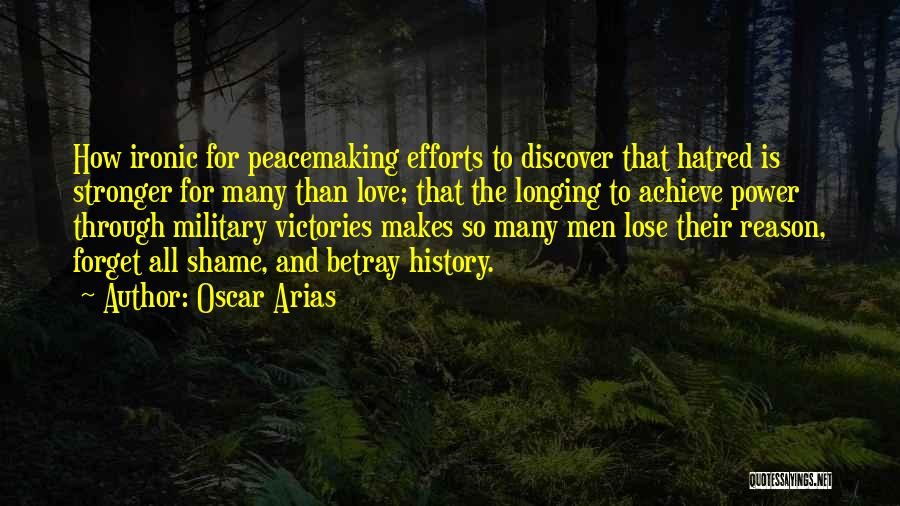 Achieve Love Quotes By Oscar Arias