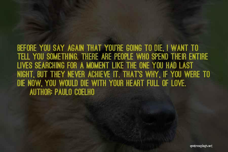 Achieve Love Quotes By Paulo Coelho