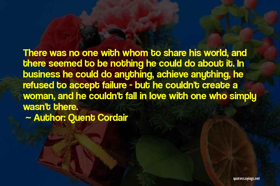 Achieve Love Quotes By Quent Cordair