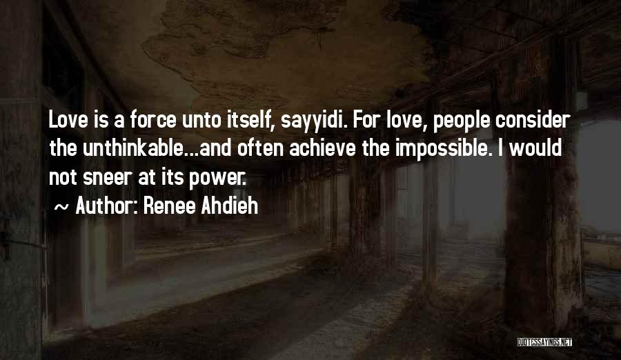 Achieve Love Quotes By Renee Ahdieh