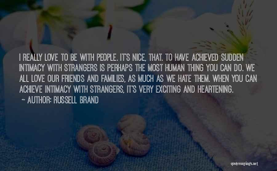 Achieve Love Quotes By Russell Brand