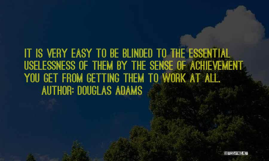 Achievement At Work Quotes By Douglas Adams