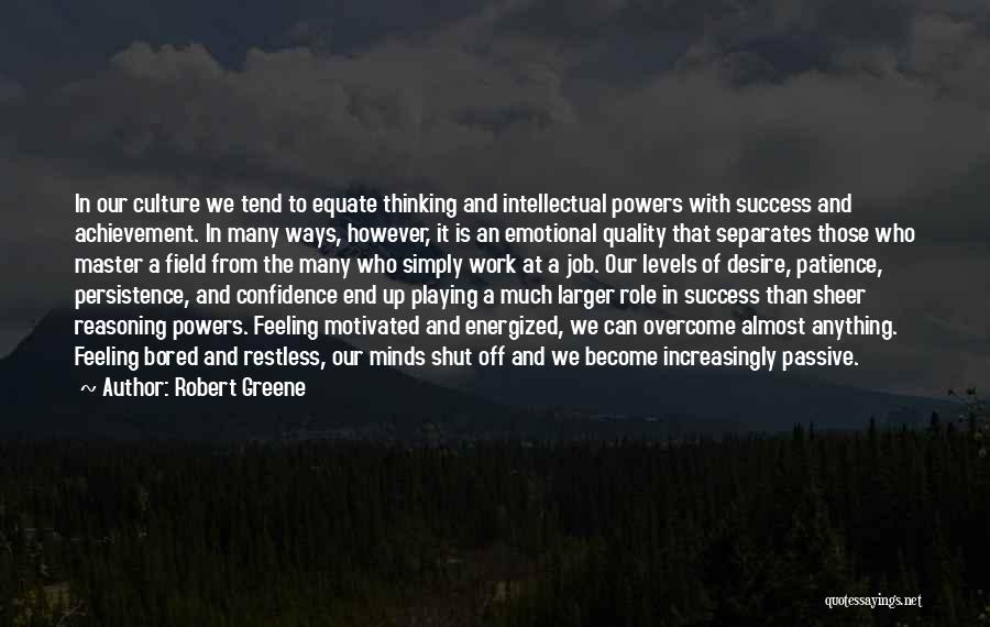 Achievement At Work Quotes By Robert Greene