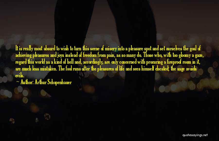 Achieving Happiness Quotes By Arthur Schopenhauer