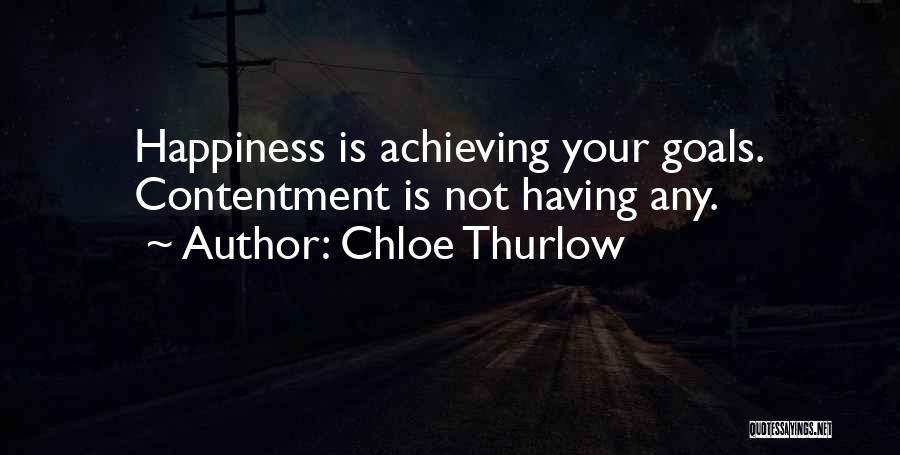 Achieving Happiness Quotes By Chloe Thurlow