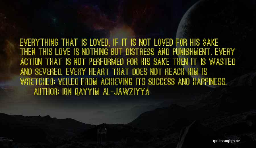 Achieving Happiness Quotes By Ibn Qayyim Al-Jawziyya