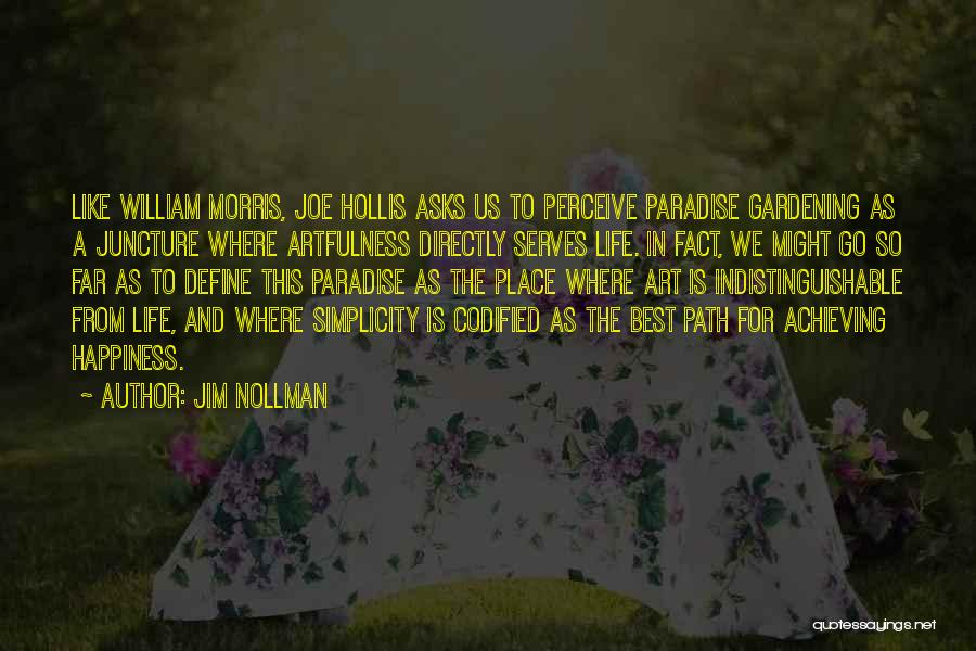 Achieving Happiness Quotes By Jim Nollman