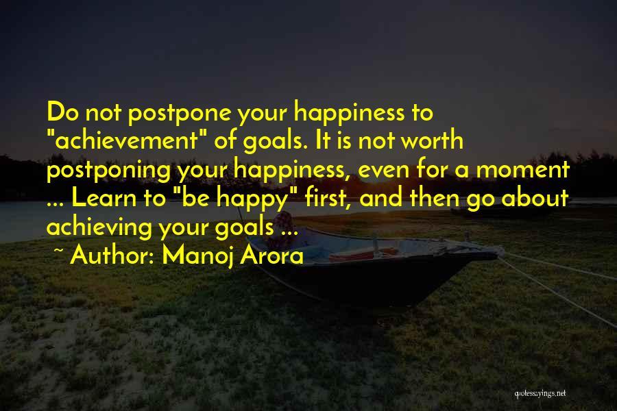 Achieving Happiness Quotes By Manoj Arora