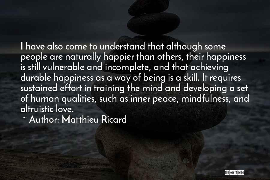Achieving Happiness Quotes By Matthieu Ricard