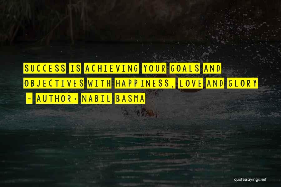Achieving Happiness Quotes By Nabil Basma
