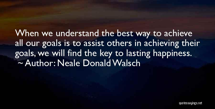 Achieving Happiness Quotes By Neale Donald Walsch