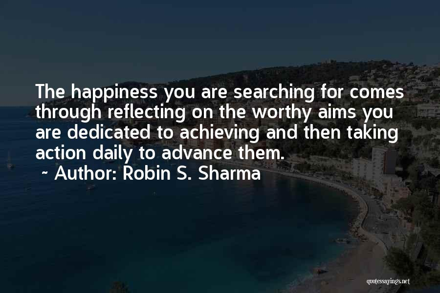Achieving Happiness Quotes By Robin S. Sharma