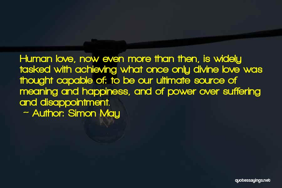 Achieving Happiness Quotes By Simon May