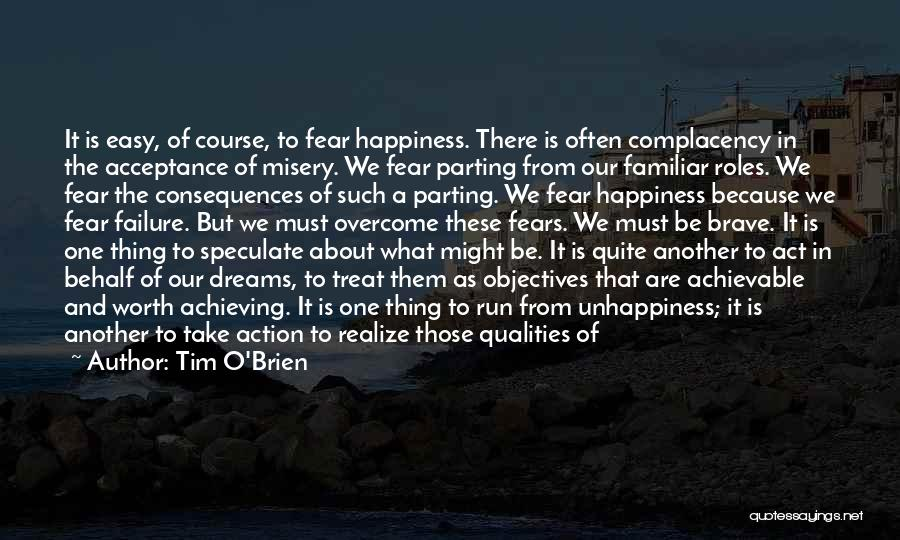 Achieving Happiness Quotes By Tim O'Brien