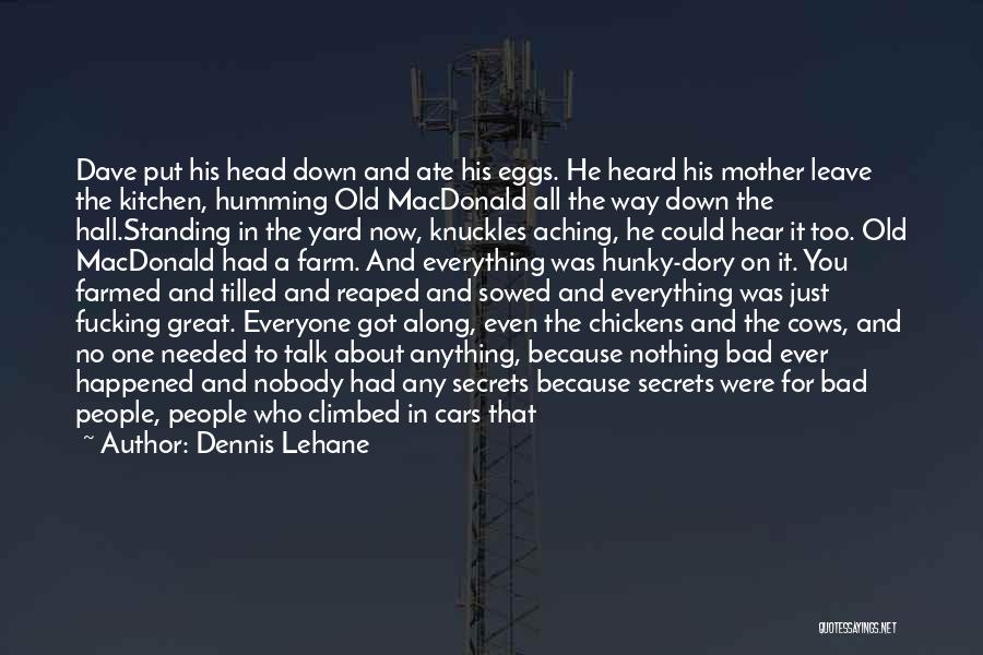 Aching Back Quotes By Dennis Lehane