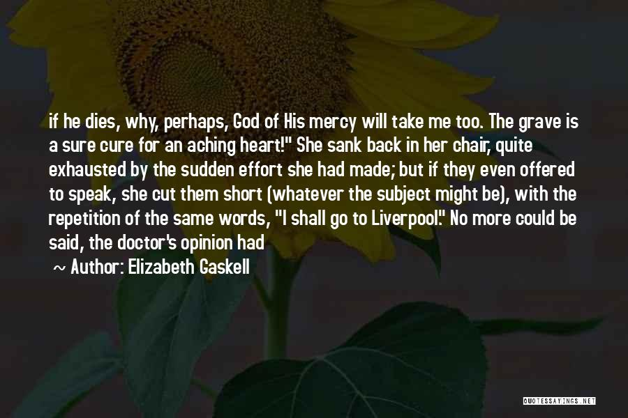 Aching Back Quotes By Elizabeth Gaskell