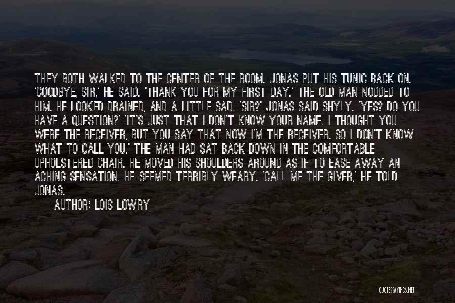 Aching Back Quotes By Lois Lowry