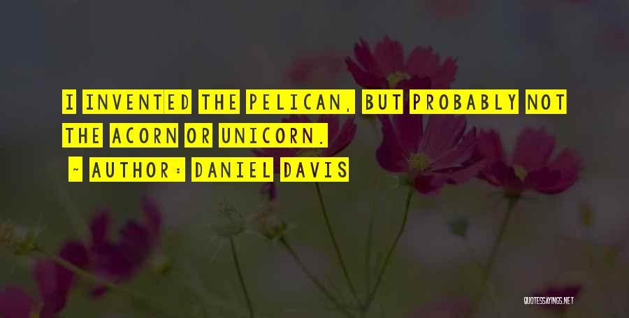 Acorn Quotes By Daniel Davis