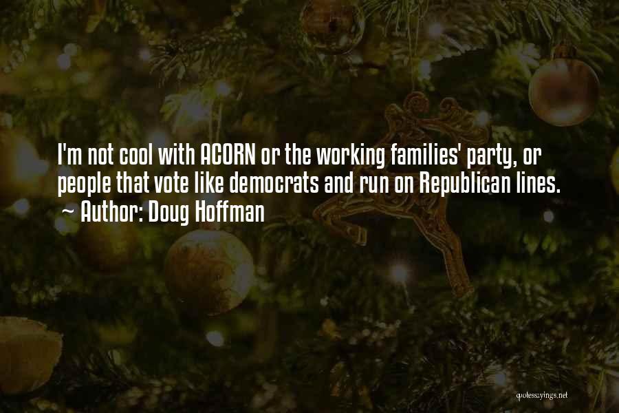 Acorn Quotes By Doug Hoffman