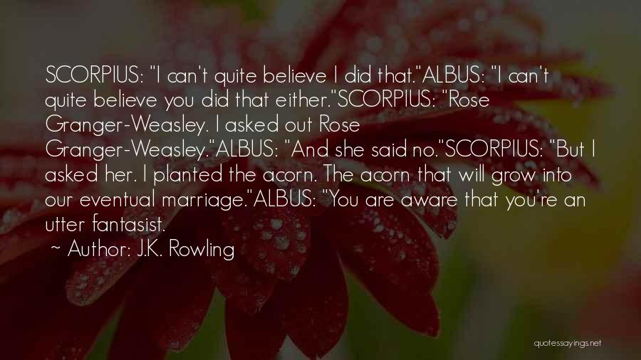 Acorn Quotes By J.K. Rowling