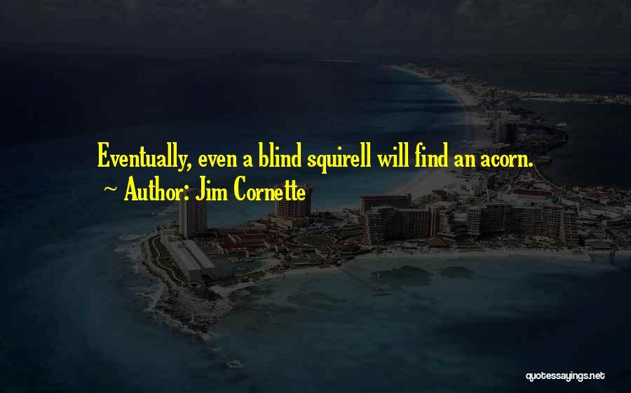 Acorn Quotes By Jim Cornette