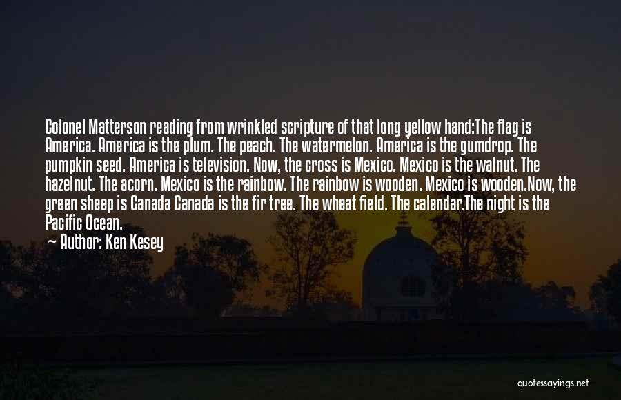 Acorn Quotes By Ken Kesey