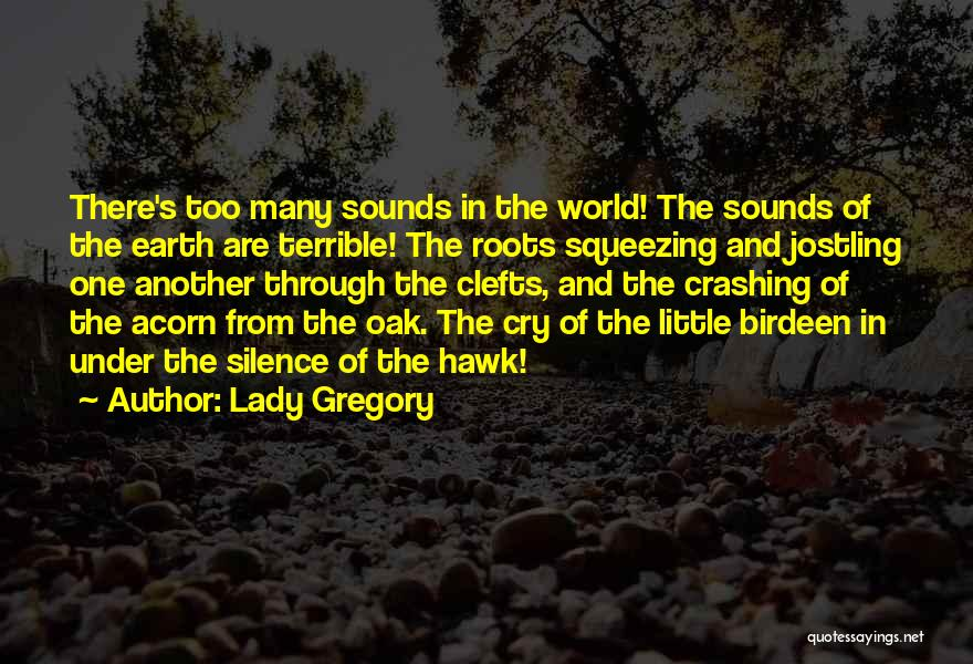 Acorn Quotes By Lady Gregory