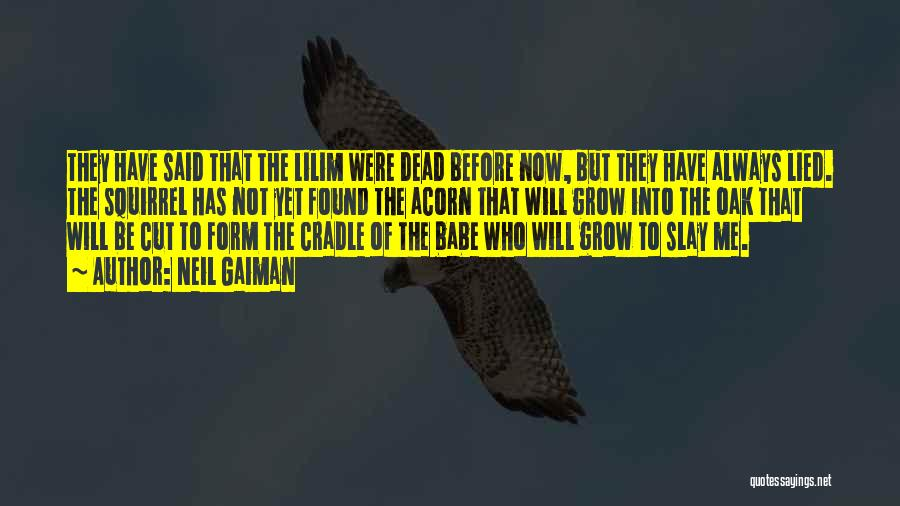 Acorn Quotes By Neil Gaiman