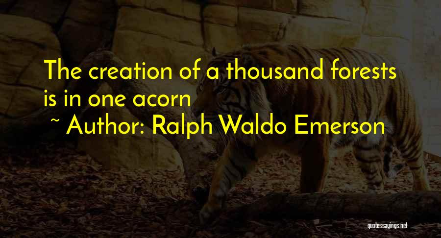 Acorn Quotes By Ralph Waldo Emerson