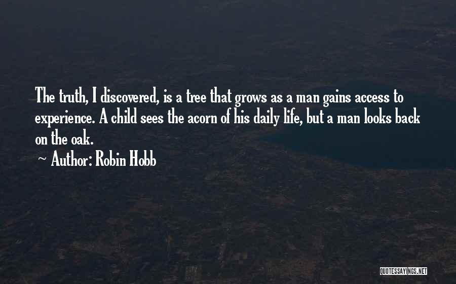 Acorn Quotes By Robin Hobb