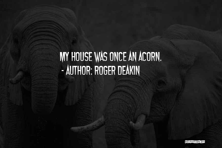 Acorn Quotes By Roger Deakin