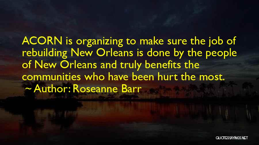 Acorn Quotes By Roseanne Barr