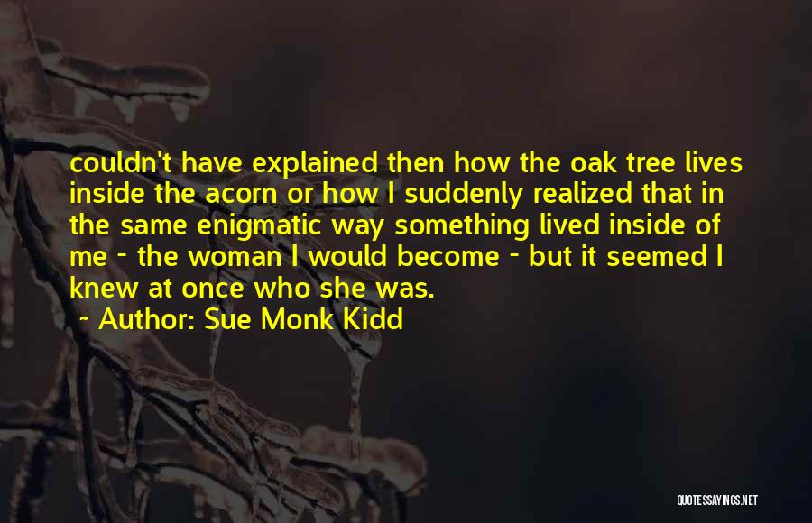 Acorn Quotes By Sue Monk Kidd