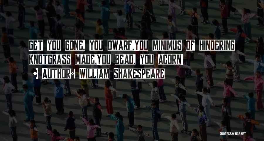 Acorn Quotes By William Shakespeare