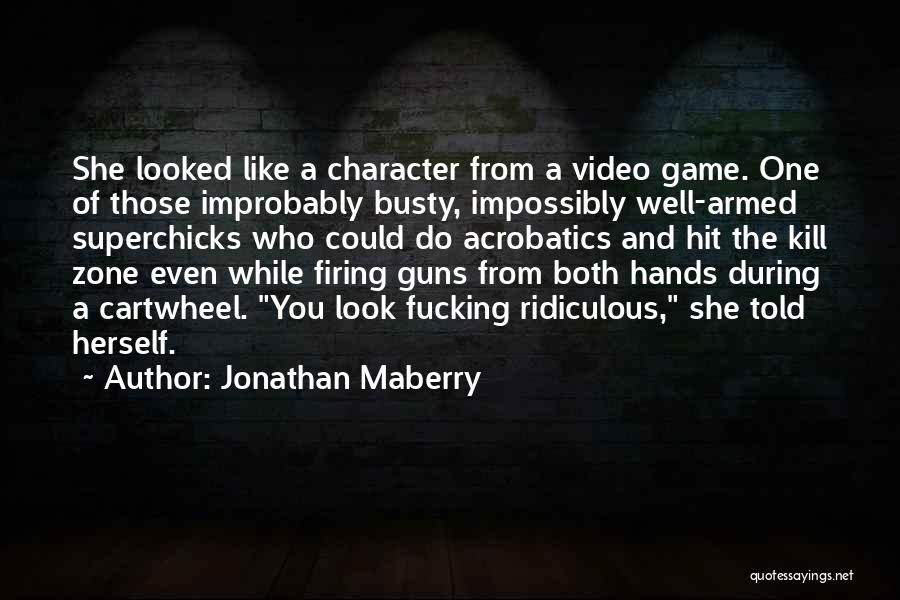 Acrobatics Quotes By Jonathan Maberry