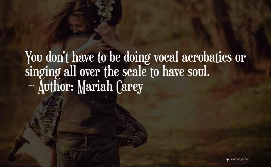 Acrobatics Quotes By Mariah Carey